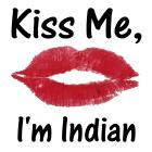 Kiss me, I'm Indian