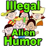 ILLEGAL ALIEN HUMOR