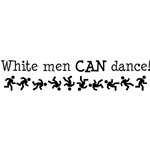 White Men Can Dance