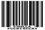 Five Dolla' Fucky Sucky BARCODE