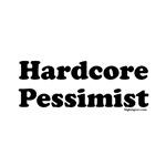 Hardcore Pessimist