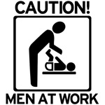 Caution: Men At Work - Diaper Daddy