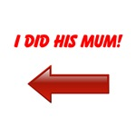 I did his mum...