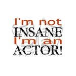 Insane Actor T-shirts & Gifts