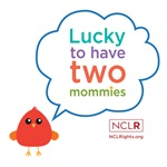 Lucky To Have Two Mommies - Bird