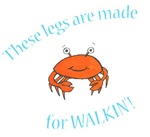Legs are made for Walkin'! (PETA)