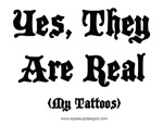 Yes, They Are Real (My Tattoos)