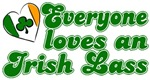 Everyone loves an Irish Lass T-Shirts