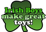 Irish Boys Make Great Toys T-Shirts