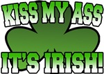 Kiss My Ass It's Irish T-Shirt