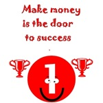 Make money is the door to success