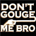 Don't Gouge Me Bro Version 1.0