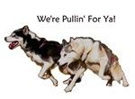 We're Pullin' For Ya!