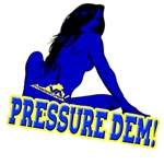 Pressure Dem Gurl