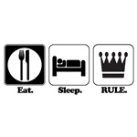 Eat. Sleep. Rule.