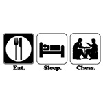 Eat. Sleep. Chess.