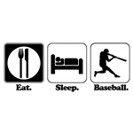 Eat. Sleep. Baseball.