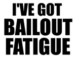 I've Got Bailout Fatigue