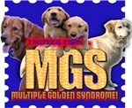 I SUFFER FROM MGS (MULTIPLE GOLDEN SYNDROM