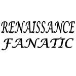 Renaissance Fanatic