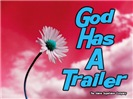 God Has a Trailer