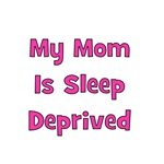 My Mom Is Sleep Deprived - Pink