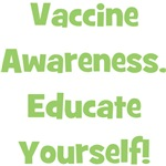 Vaccine Awareness.  Educate Yourself!
