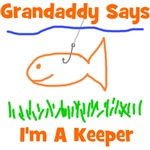 Grandaddy Says I'm A Keeper