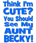 Think I'm Cute? Aunt Becky