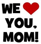We (heart) Love You Mom