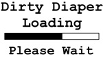 Dirty Diaper Loading Please Wait