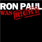 Ron Paul Was Right