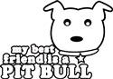 Best Friend is a Pit Bull