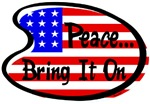 PEACE...BRING IT ON 1