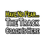 Have No Fear, Track Coach...