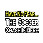 Have No Fear, Soccer Coach Is Here