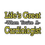 Life's Great...Cardiologist