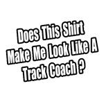 Look Like a Track Coach?
