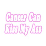 Cancer Can Kiss My Ass (Pink)