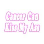 Cancer Can Kiss My Ass (Pink)
