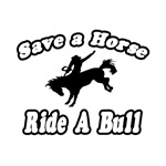 Save Horse, Ride a Bull