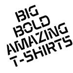 BIG AND BOLD T-SHIRTS