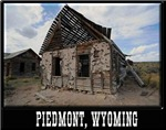 Ghost Town Piedmont, Wyoming