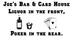 Liquor in the front, poker in the rear.