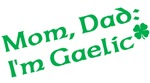 Mom, Dad: I'm Gaelic