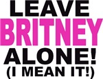 Leave Britney Alone! (I Mean It!)