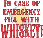 In Case of Emergency..Whiskey!