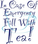 In Case Of Emergency..Tea!