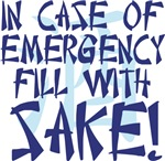In Case of Emergency...Sake!