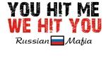 You Hit Me We Hit You Russian Mafia